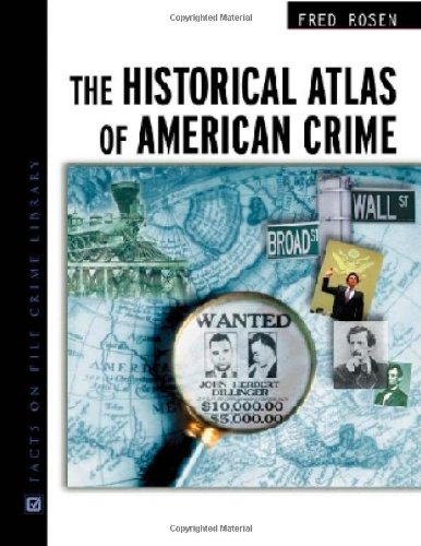 Historical Atlas of Amer Crime (Facts on File Crime Library)