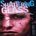 Shattering Glass Audiobook by Gail Giles Narrated by Scott Brick