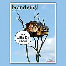 brand eins audio: Immobilien Hörbuch von  brand eins Gesprochen von: Michael Bideller, Nina Schürmann, Jennifer Harder-Böttcher