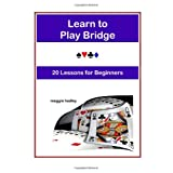 Learn to Play Bridge: 20 Lessons for Beginnersby Maggie Hadley