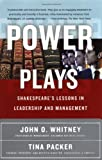 Power Plays: Shakespeare's Lessons in Leadership and Management (0684868881) by Whitney, John O.