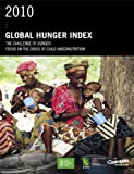 img - for 2010 Global Hunger Index : The Challenge of Hunger : Focus on the Crisis of Child Undernutrition book / textbook / text book