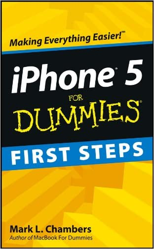 iPhone 5 First Steps For Dummies written by Mark L. Chambers