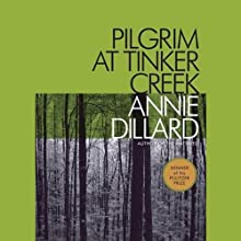 Pilgrim at Tinker Creek (       UNABRIDGED) by Annie Dillard Narrated by Tavia Gilbert