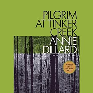 Pilgrim at Tinker Creek | [Annie Dillard]