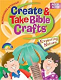 img - for Create and Take Bible Crafts: Exploring Nature book / textbook / text book