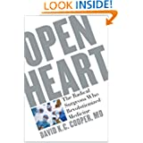 Open Heart: The Radical Surgeons who Revolutionized Medicine