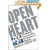 Open Heart: The Radical Surgeons who Revolutionized Medicine