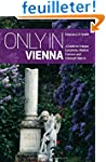 Only in Vienna: A Guide to Unique Loc...