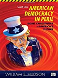 American Democracy in Peril: Eight Challenges to America's Future, 7th Edition