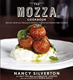 The Mozza Cookbook: Recipes from Los Angeles's Favorite Italian Restaurant and Pizzeria (0307272842) by Silverton, Nancy