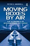 img - for Moving Boxes by Air: The Economics of International Air Cargo book / textbook / text book