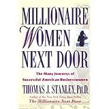 Millionaire Women Next Door: The Many Journeys of Successful American Businesswomen ~ Thomas J. Stanley