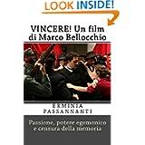 Vincere! Un film di Marco Bellocchio: Passione, potere egemonico e censura della memoria. (Transference. Poetry...