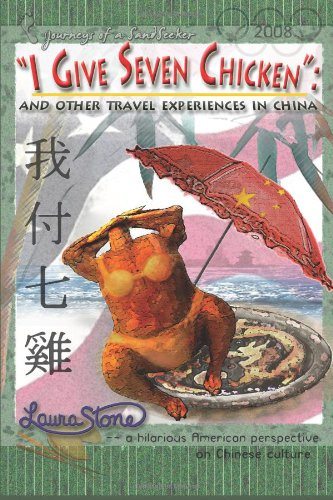 """""""I Give Seven Chicken"""": And Other Travel Experiences In China"""