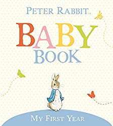 The Original Peter Rabbit Baby Book - My First Year (Beatrix Potter)