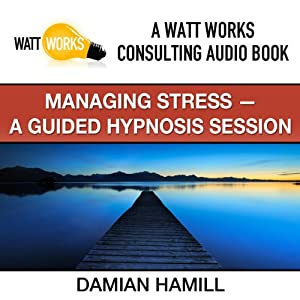 Managing Stress: A Guided Hypnosis Session Speech