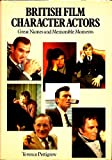 British Film Character Actors: Great Names and Memorable Moments (0715382705) by Terence Pettigrew