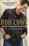 img - for Stories I Only Tell My Friends by Rob Lowe (2012-01-19) book / textbook / text book