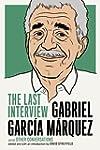 Gabriel Garcia Marquez: The Last Inte...
