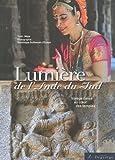 echange, troc Maya, Dominique Guillemain d'Echon - Lumière de l'Inde du Sud : Voyage dansé au coeur des temples