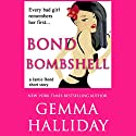 Bond Bombshell: A Jamie Bond Short Story Audiobook by Gemma Halliday Narrated by Julia Motyka