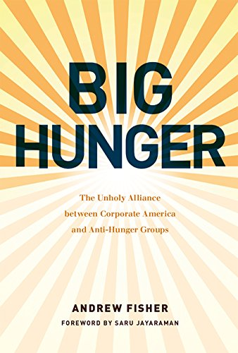 big-hunger-the-unholy-alliance-between-corporate-america-and-anti-hunger-groups