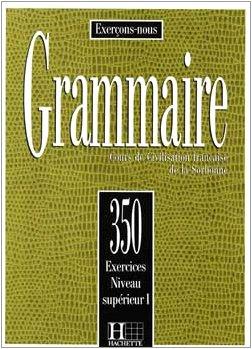 350 Exercices De Grammaire Niveau Superieur I (French...