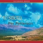 To Siberia   Per Petterson