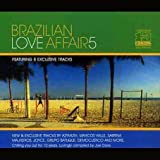 Brazilian Love Affair, Vol. 3: The Essence Of Brazilian Chill Out