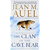 The Clan of the Cave Bear: Earth's Children, Book One ~ Jean M. Auel