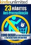 23 H�bitos Anti-Procrastina��o: Como...
