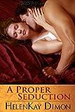 A Proper Seduction