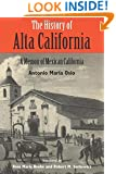 History of Alta California: A Memoir of Mexican California