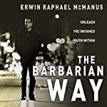 The Barbarian Way | Erwin Raphael McManus