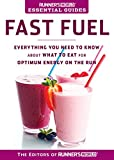 Runner's World Essential Guides: Fast Fuel:�Everything You Need to Know about What to Eat for Optimum Energy on the Run