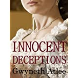 Innocent Deceptions ~ Gwyneth Atlee