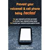 防止您的语音信箱和手机被黑客攻击(点燃版)由Laurence迈尔森买新:6.10美元第一标签