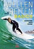 Wellenreiten - Basics: Ausrüstung - Spots - Technik