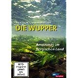 """Die Wupper - Amazonas im Bergischen Landvon """"Sigurd Tesche"""""""