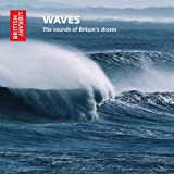 Waves: The Sounds of Britain's Shores (British Library Sound Archive)by National Sound Archive