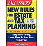 img - for [ J.K. Lasser's New Rules for Estate and Tax Planning (J. K. Lasser's New Rules for Estate & Tax Planning) [ J.K. LASSER'S NEW RULES FOR ESTATE AND TAX PLANNING (J. K. LASSER'S NEW RULES FOR ESTATE & TAX PLANNING) ] By Welch, Stewart H, III ( Author )Nov-08-2011 Paperback book / textbook / text book