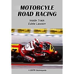 Inside Track Eddie Lawson - Motorcycle Road Racing