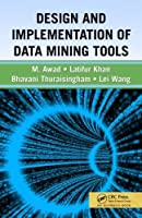 Design and Implementation of Data Mining Tools Front Cover
