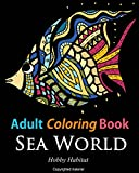 Adult Coloring Books: Sea World Sample Patterns: Coloring Books for Adults Featuring 35 Beautiful Marine Life Designs (Hobby Habitat Coloring Books Book 6)