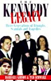 The Kennedy Legacy: Three Generations of Triumphs, Scandals and Tragedies (1861053002) by Gibson, Barbara