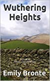 Wuthering Heights - Classic Literary Fiction - Historical Romance Classics: Illustrated