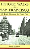 Historic Walks in San Francisco: 18 Trails Through the City's Past