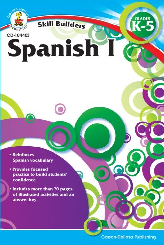 Spanish I, Grades K - 5 (Skill Builders)From Carson-Dellosa Publishing