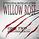 One, Two...He Is Coming for You: Rebekka Franck, Book 1 (       UNABRIDGED) by Willow Rose Narrated by Anne Stolt